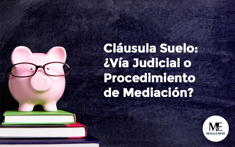 Cl usula suelo v a judicial o procedimiento de mediaci n for Clausula suelo acuerdo judicial